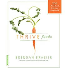 Thrive Foods: 200 Plant-Based Recipes for Peak Health (English Edition)