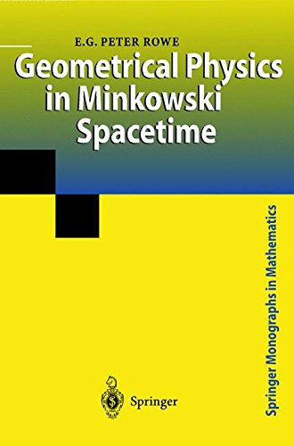 Geometrical Physics in Minkowski Spacetime (Springer Monographs in Mathematics)
