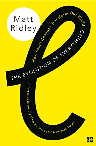 The Evolution of Everything: How Small Changes Transform Our World (English Edition)