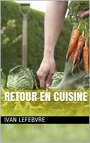 Retour en cuisine par Ivan LEFEBVRE