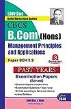 Management Principles and Applications for B.Com Hons Semester 3 for Delhi University by Shiv Das