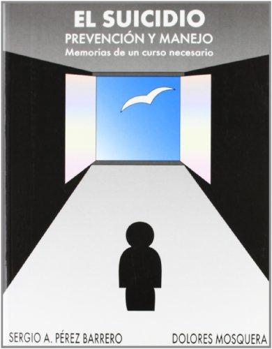 El suicidio. Prevención y manejo: Memorias de un curso necesario