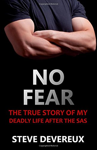 no-fear-the-true-story-of-my-deadly-life-after-the-sas