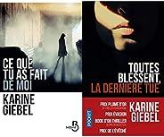 Karine Giebel : Toutes blessent, la dernière tue et Ce que tu as fait de moi
