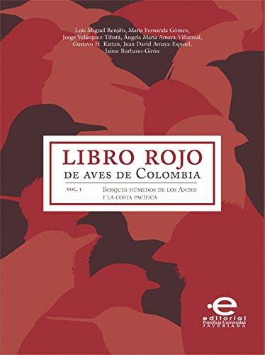 Libro rojo de aves de Colombia: Vol 1. Bosques húmedos de los Andes y Costa Pacífica por varios Autores