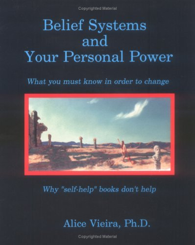 Belief Systems and Your Personal Power by Alice Vieira (1994-07-06)