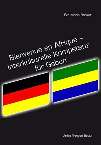 Bienvenue en Afrique - Interkulturelle Kompetenz für Gabun