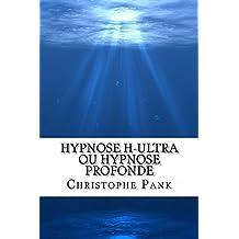 Hypnose H-Ultra ou Hypnose Profonde (French Edition)