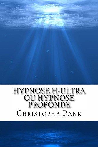 Hypnose H-Ultra ou Hypnose Profonde par Christophe Pank