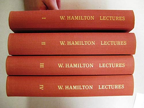 Lectures on Metaphysics and Logic. Faksimile-Neudruck der zweiten, verbesserten Auflage Edinburgh und London 1861-1866 in vier Bänden. Mit einer Einleitung von Friedrich O. Wolf: Sir William Hamilton. The Philosophy of Common Sense in an Age of Revolution.
