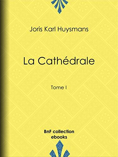 La Cathédrale: Tome I