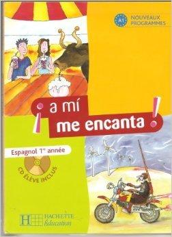 espagnol-1re-anne-a-mi-me-encanta-de-michelle-froger-odile-cleren-montaufray-isabel-hidalgo-1-mars-2008