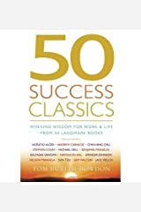 [(50 Success Classics: Winning Wisdom for Work and Life from Fifty Landmark Books)] [Author: Tom Butler-Bowdon] published on (February, 2004) Paperback