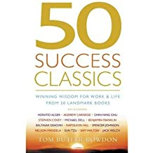 [(50 Success Classics: Winning Wisdom for Work and Life from Fifty Landmark Books)] [Author: Tom Butler-Bowdon] published on (February, 2004)
