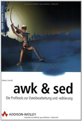 awk & sed . Die Profitools zur Dateibearbeitung und -editierung (Open Source Library)
