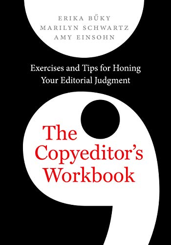 The Copyeditor`s Workbook - Exercises and Tips for Honing Your Editorial Judgment
