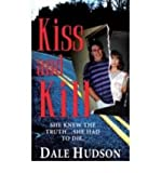 [(Kiss and Kill)] [by: Dale Hudson]