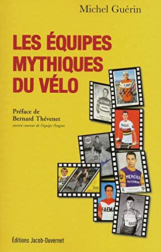 Les équipes mythiques du vélo par Michel Guerin