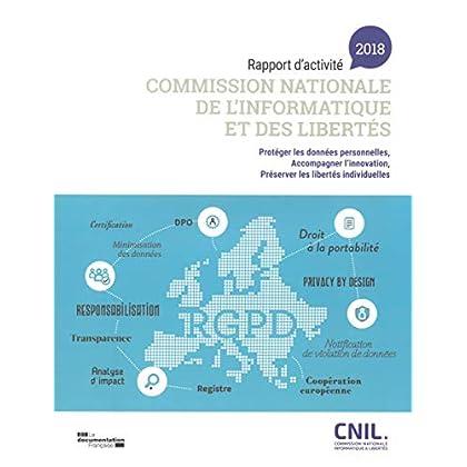 Rapport d'activité 2018 Commission nationale de l'informatique et des libertés : Protéger les données personnelles,  accompagner l'innovation, préserver les libertés individuelles