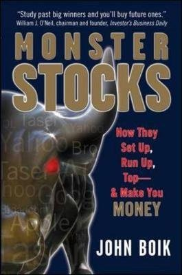 [Monster Stocks: How They Set Up, Run Up, Top and Make You Money] (By: John Boik) [published: November, 2007]