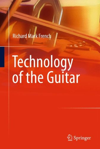 Technology of the Guitar por Richard Mark French