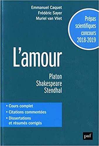 L'amour. Prépas Scientifiques 2018-2019. Français/Philosophie