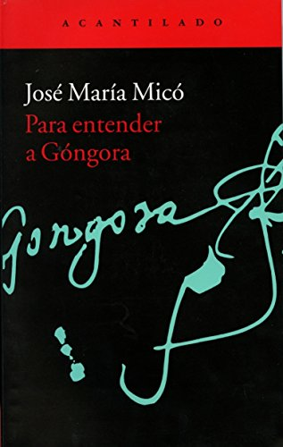 Para Entender A Góngora (El Acantilado) por José María Micó Juan