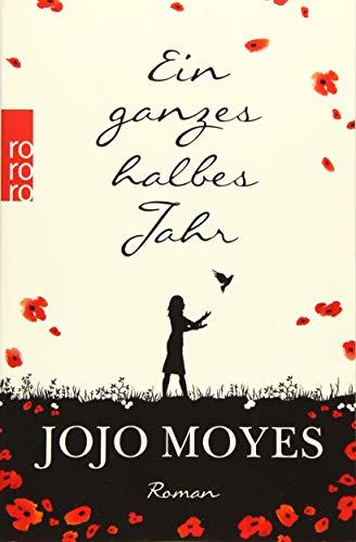 Buchseite und Rezensionen zu 'Ein ganzes halbes Jahr (Lou, Band 1)' von Jojo Moyes