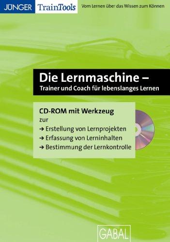 Die Lernmaschine - Der verlängerte Arm von Trainer und Coach: CD-ROM mit Software zur Erstellung eigener Lerninhalte