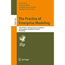 The Practice of Enterprise Modeling: 10th IFIP WG 8.1. Working Conference, PoEM 2017, Leuven, Belgium, November 22-24, 2017, Proceedings (Lecture Notes in Business Information Processing)