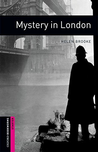 Oxford Bookworms Library: Oxford Bookworms Starter. Mystery in London: 250 Headwords por Helen Brooke