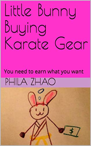 Little Bunny Buying Karate Gear: You need to earn what you want (Little Bunny Series Book 1) (English Edition)