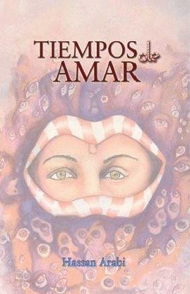 Tiempos de amar por El Hassane Arabi