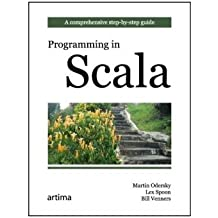 Programming in Scala: A Comprehensive Step-by-step Guide by Martin Odersky (2008-11-17)