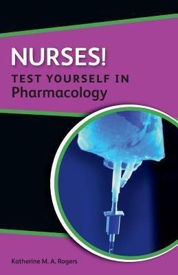 [(Nurses! Test Yourself in Pharmacology)] [Author: Katherine Rogers] published on (January, 2014)