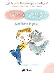 Sam & Watson préfèrent la paix !