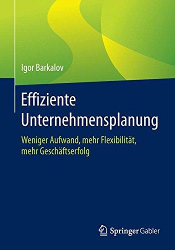 Effiziente Unternehmensplanung: Weniger Aufwand, mehr Flexibilität, mehr Geschäftserfolg