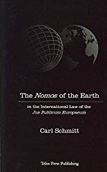 [(The Nomos of the Earth : In the International Law of the Jus Publicum Europaeum)] [By (author) Carl Schmitt ] published on (November, 2006)