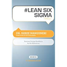 # LEAN SIX SIGMA tweet Book01: Business Process Excellence for the Millennium (English Edition)