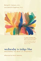 Wednesday Is Indigo Blue: Discovering the Brain of Synesthesia (MIT Press)