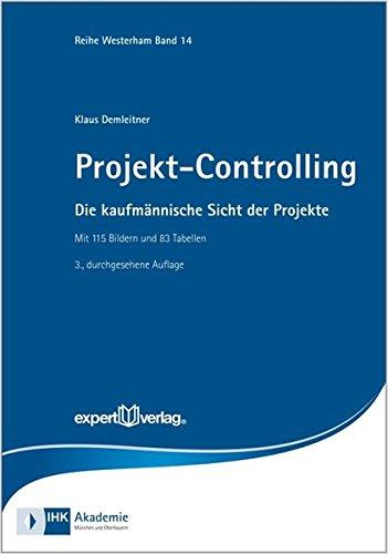 Projekt-Controlling: Die kaufmännische Sicht der Projekte (Reihe Westerham)