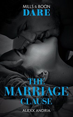 The Marriage Clause (Mills & Boon Dare) (Dirty Sexy Rich, Book 1