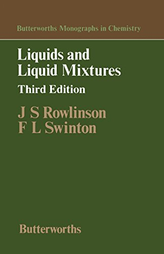 Liquids and Liquid Mixtures: Butterworths Monographs in Chemistry (English Edition)