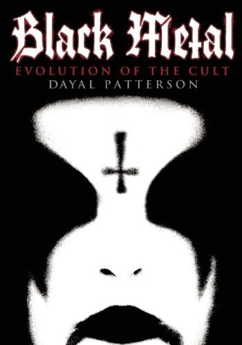 Black Metal: Evolution of the Cult by Patterson, Dayal (2014) Paperback