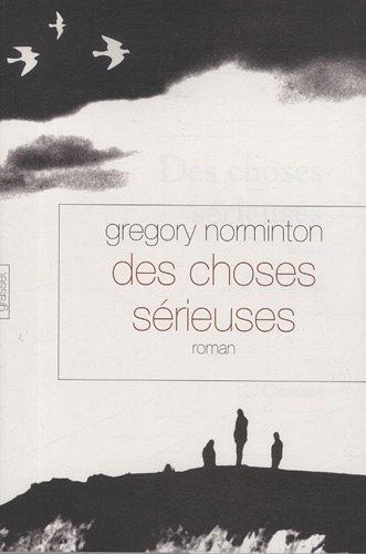 Des choses sérieuses par Gregory Norminton
