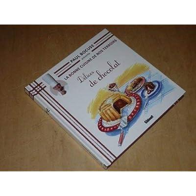 COLLECTION PAUL BOCUSE PRESENTE / LA BONNE CUISINE DE NOS TERROIRS VOL.33 / DELICES DE CHOCOLAT
