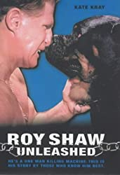 Roy Shaw Unleashed by Roy Shaw (2003-05-23)