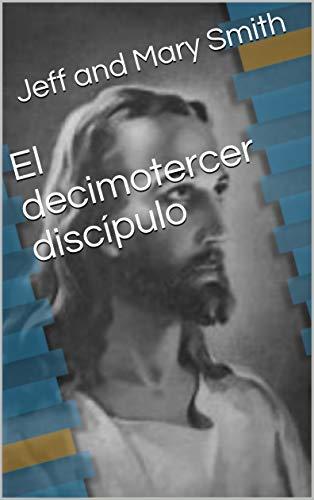 Couverture du livre El decimotercer discípulo