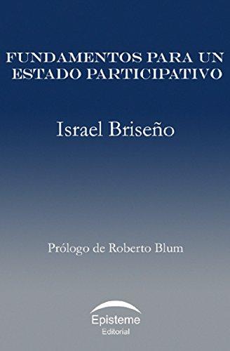 Fundamentos para un Estado participativo por Israel Briseño