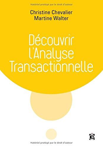 Découvrir l'analyse transactionnelle (AT) par Christine Chevalier, Martine Walter